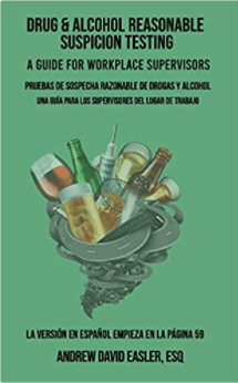DRUG-ALCOHOL-REASONABLE-SUSPICION -ESTING-A-GUIDE FOR WORKPLACE-SUPERVISORS